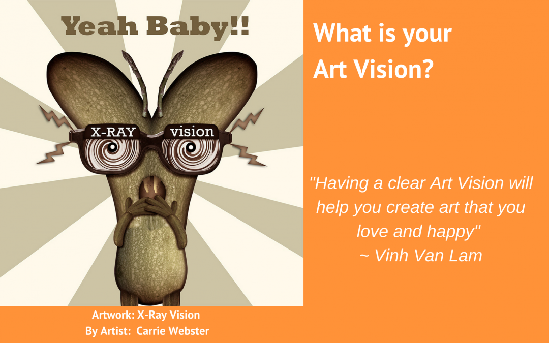 What is your Art Vision?