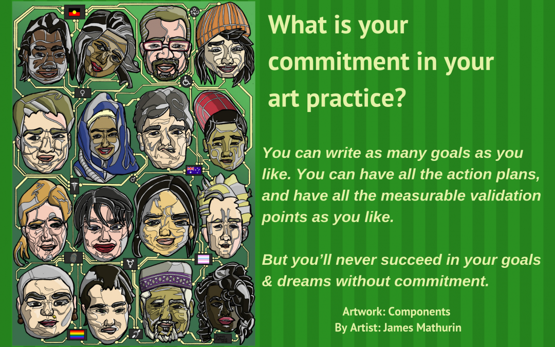 What is your commitment in your art practice?