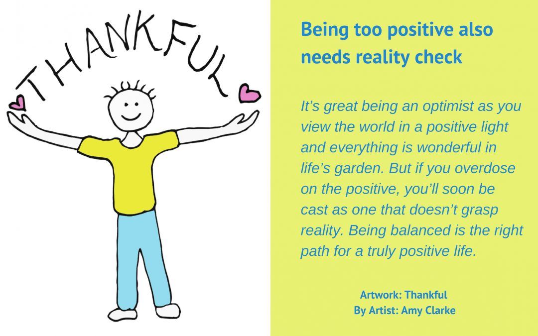 Being too positive also needs reality check