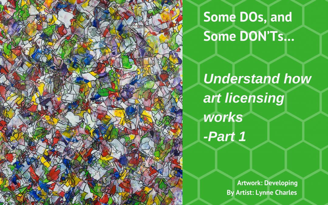 Some DOs, and some DON'Ts… Understand how art licensing works -Part 1